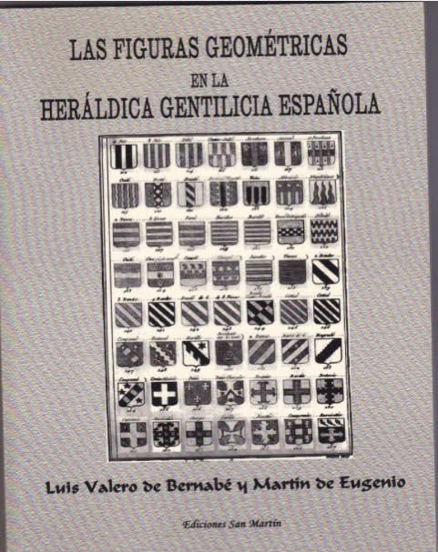 Las Figuras Geométricas en la Heráldica Gentilicia Española.