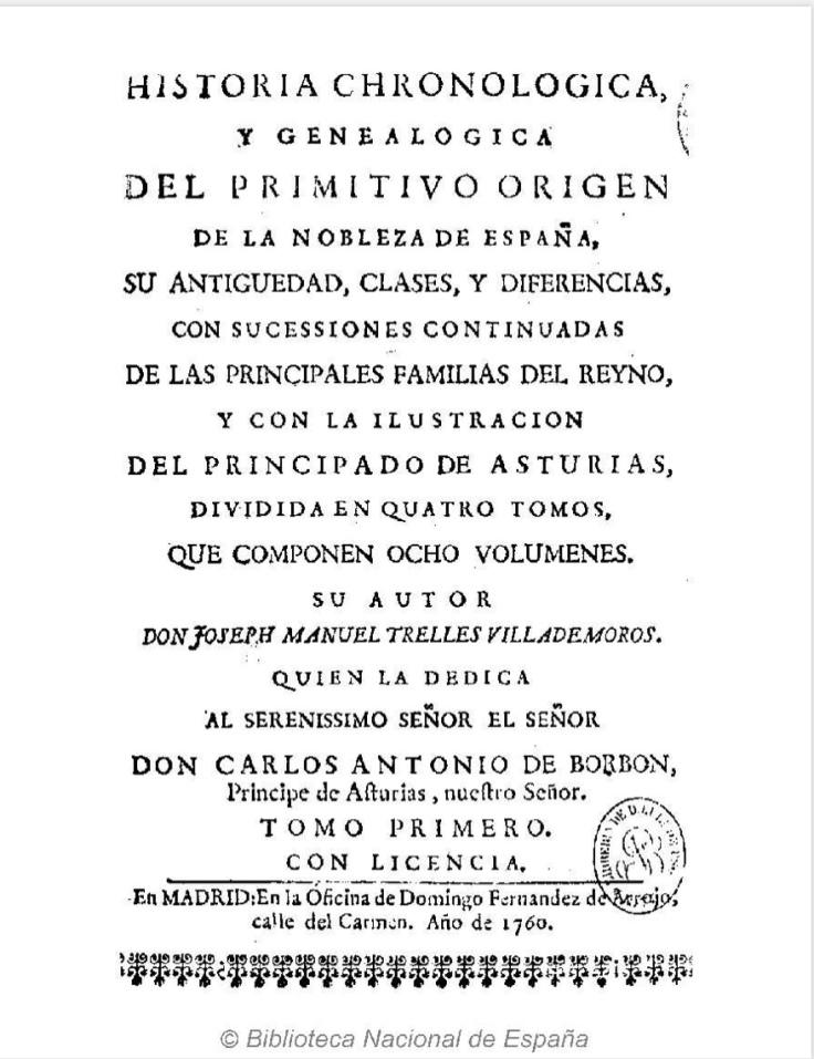 Historia chronologica, y genealogica del primitivo origen de la nobleza de España, su antigüedad, clases y diferencias